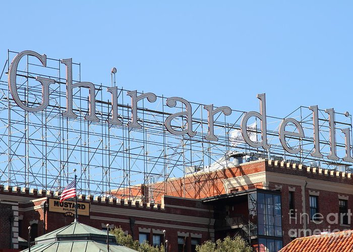San Francisco Greeting Card featuring the photograph Ghirardelli Chocolate Factory San Francisco California . 7d13979 by Wingsdomain Art and Photography
