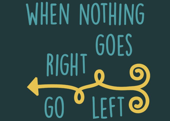 When Nothing Goes Right Go Left Greeting Card featuring the digital art Go Left by Heather Applegate