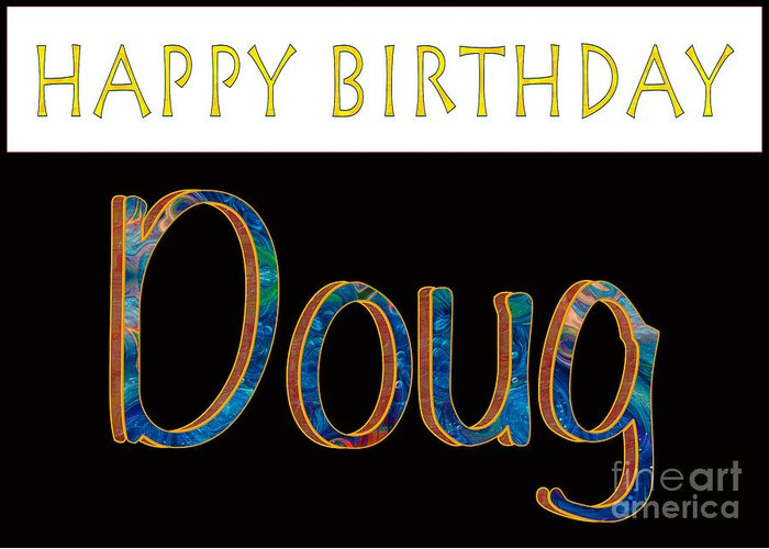 5x7 Greeting Card Featuring The Digital Art Happy Birthday Doug Abstract Artwork By Omaste