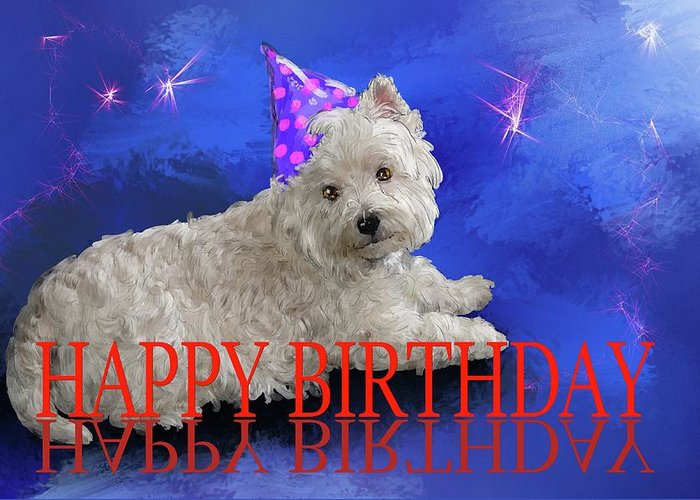 Happy Birthday Westie Greeting Card For Sale By Debra Baldwin
