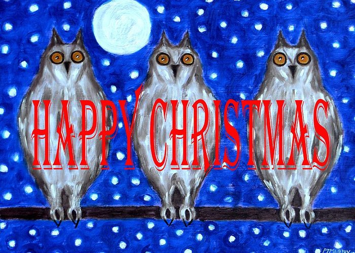 Owls Greeting Card featuring the painting Happy Christmas 94 by Patrick J Murphy