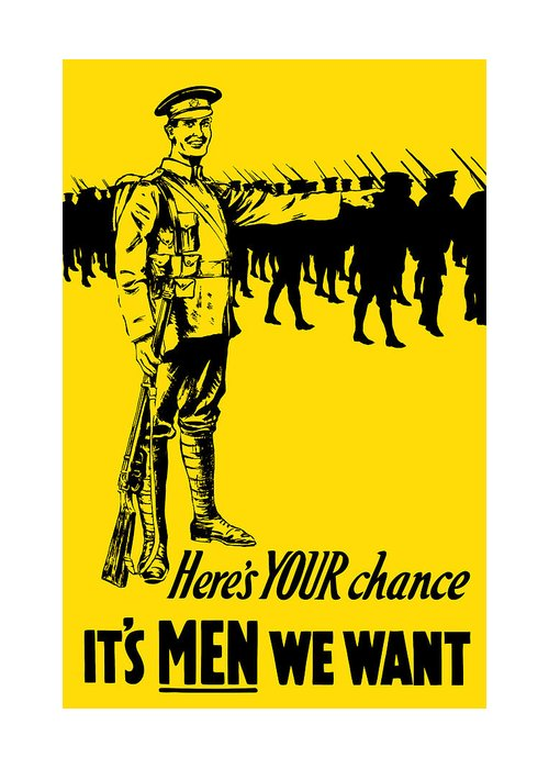 World War One Greeting Card featuring the mixed media Here's Your Chance - It's Men We Want by War Is Hell Store