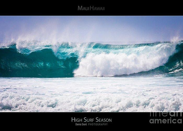 Beach Greeting Card featuring the photograph High Surf Season - Maui Hawaii Posters Series by Denis Dore