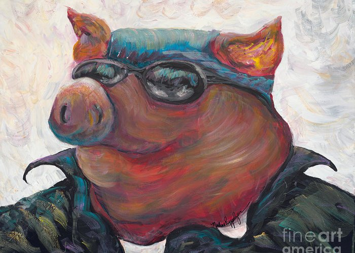 Hog Greeting Card featuring the painting Hogley Davidson by Nadine Rippelmeyer