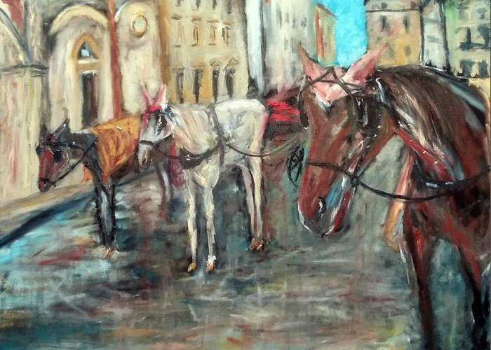 Horse Greeting Card featuring the painting Horses In Florence by Christa Koritko
