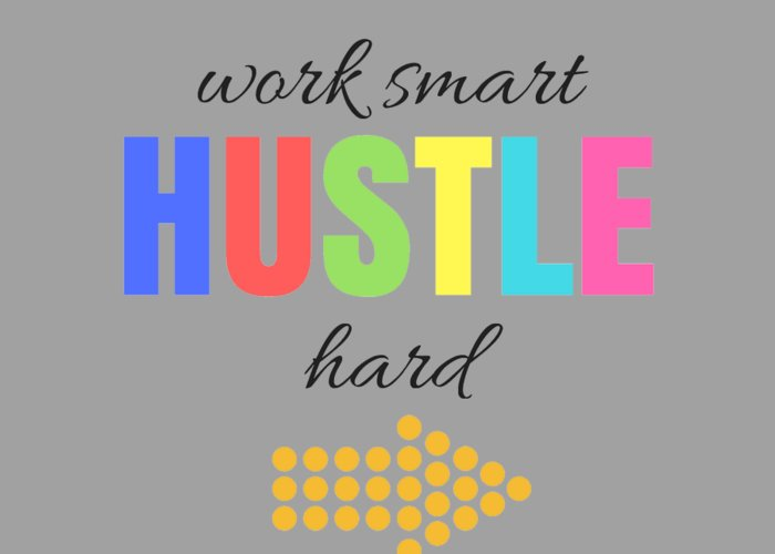 Hustle Hard Greeting Card featuring the digital art Hustle by Positively Quirky