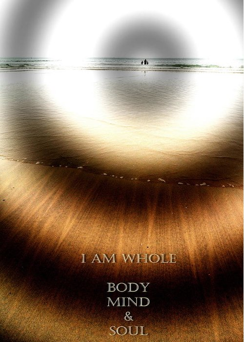Inspirational Greeting Card featuring the photograph I Am Whole by Richard Omura