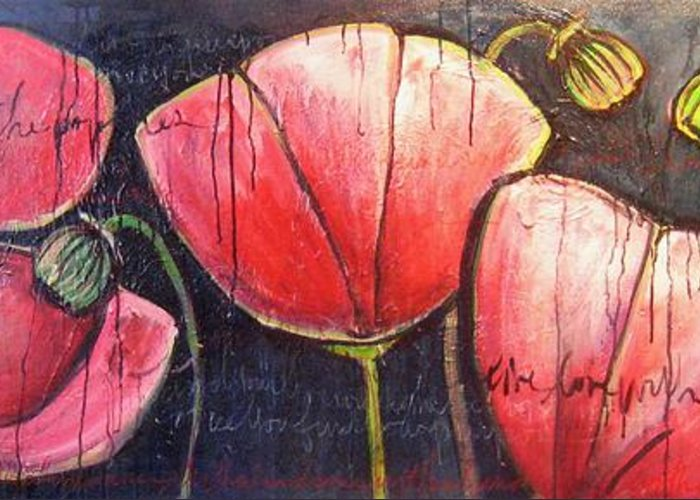 Poppies Greeting Card featuring the painting I Choose To Live A Life Of Purpose Poppies by Laurie Maves ART