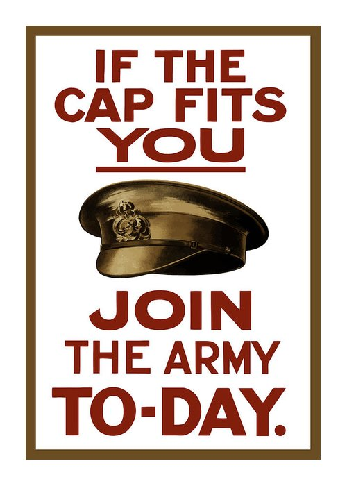 Ww1 Greeting Card featuring the painting If The Cap Fits You Join The Army by War Is Hell Store
