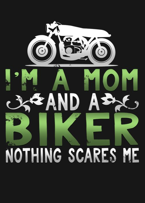 Birthday-gift Greeting Card featuring the digital art Im A Mom And A Biker Nothing Scares Me by Sourcing Graphic Design