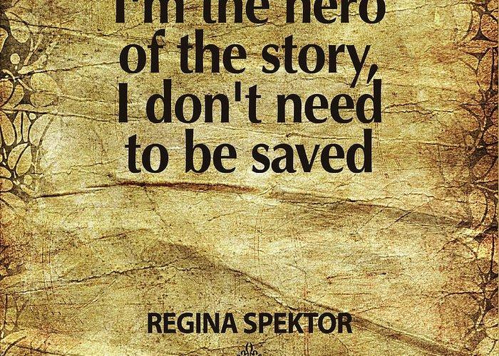 Regina Spektor Greeting Card featuring the digital art I'm The Hero by Cindy Greenbean