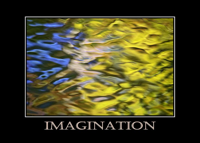 Imagination Greeting Card featuring the mixed media Imagination Inspirational Motivational Poster Art by Christina Rollo