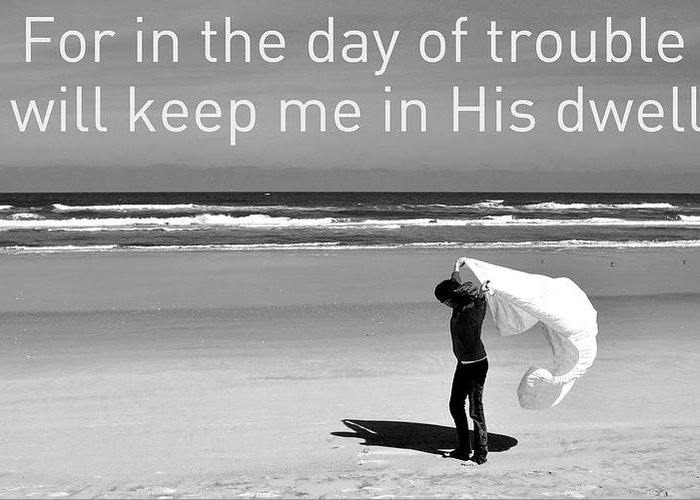 Bible Greeting Card featuring the photograph In The Day Of Trouble by Laura Ogrodnik