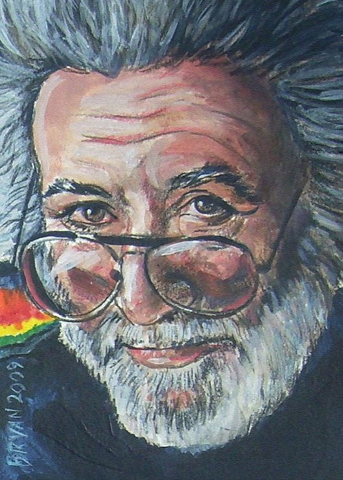 Jerry Garcia Greeting Card featuring the painting Jerry Garcia by Bryan Bustard