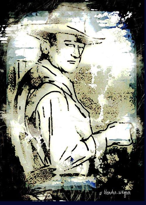 John Wayne Greeting Card featuring the digital art John Wayne by Arline Wagner