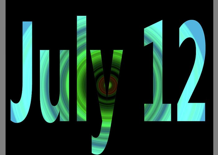 July Greeting Card featuring the digital art July 12 by Day Williams