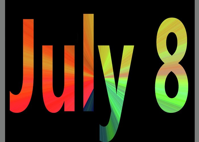 July Greeting Card featuring the digital art July 8 by Day Williams