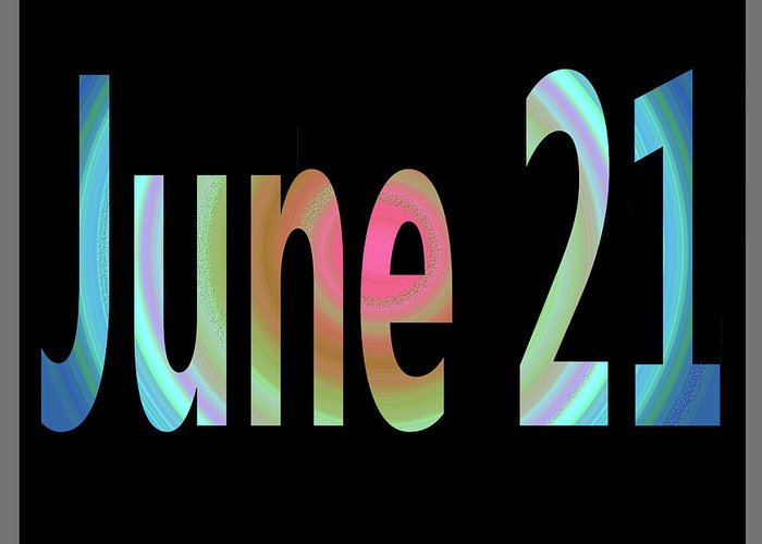June Greeting Card featuring the digital art June 21 by Day Williams