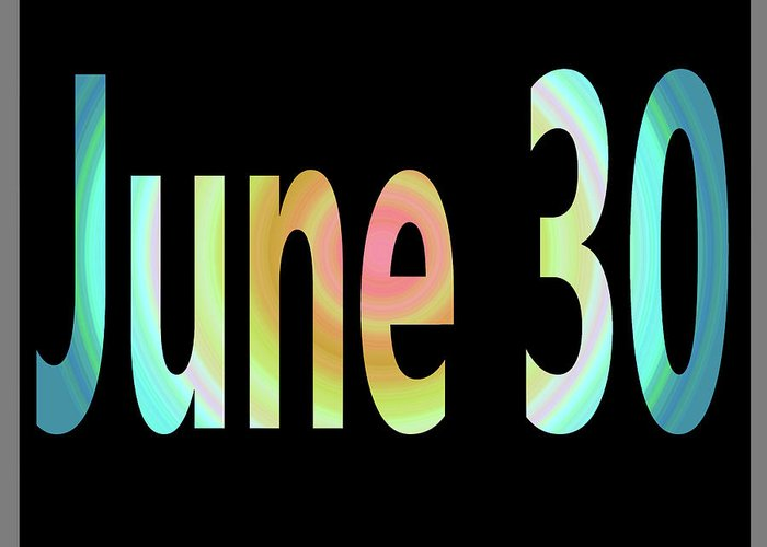 June Greeting Card featuring the digital art June 30 by Day Williams