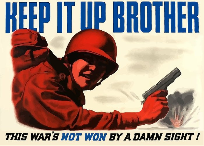 Ww2 Greeting Card featuring the painting Keep It Up Brother by War Is Hell Store