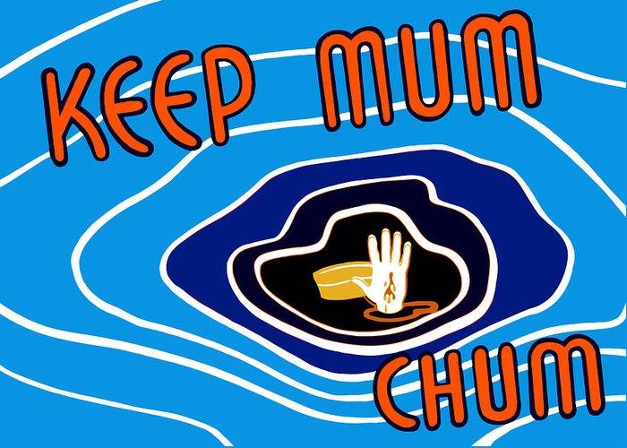 Wwii Propaganda Greeting Card featuring the digital art Keep Mum Chum by War Is Hell Store