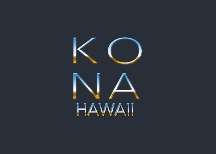 Typography Greeting Card featuring the photograph Kona Hawaii by Bill Owen