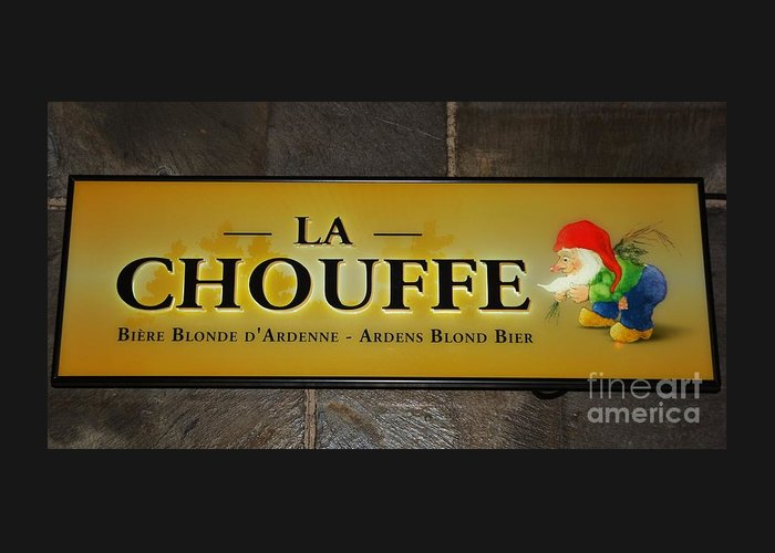 Sign Art Bar Beer Product Cute Whimsical European Brand Belgium France Advertising Piece Collectors Piece Den Art Metal Frame Canvas Print Both Suitable Poster Print Available On T Shirts Tote Bags Pouches Weekender Tte Bags Mugs And Phone Cases Greeting Card featuring the photograph La Chouffe Sign by Poet's Eye
