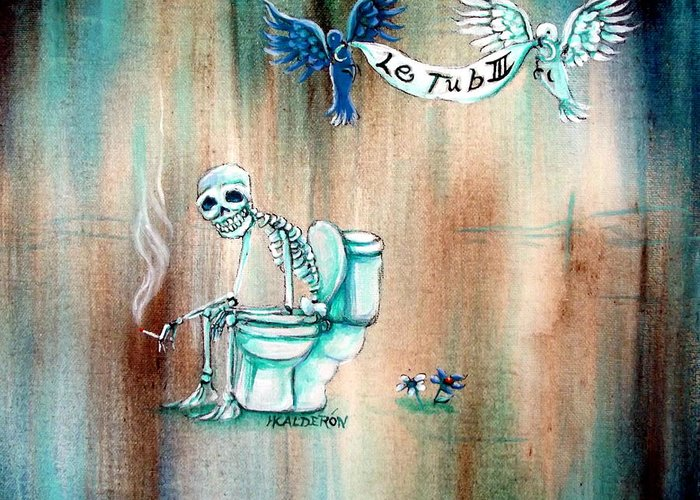 Day Of The Dead Greeting Card featuring the painting Le Tub IIi by Heather Calderon