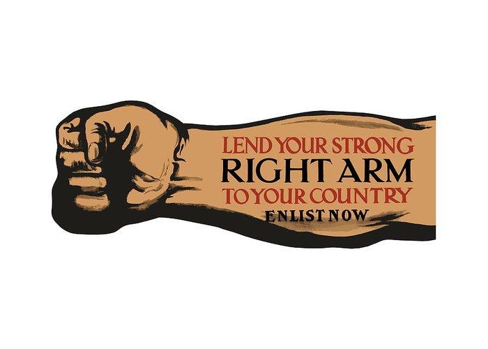 Ww1 Greeting Card featuring the painting Lend Your Strong Right Arm To Your Country by War Is Hell Store