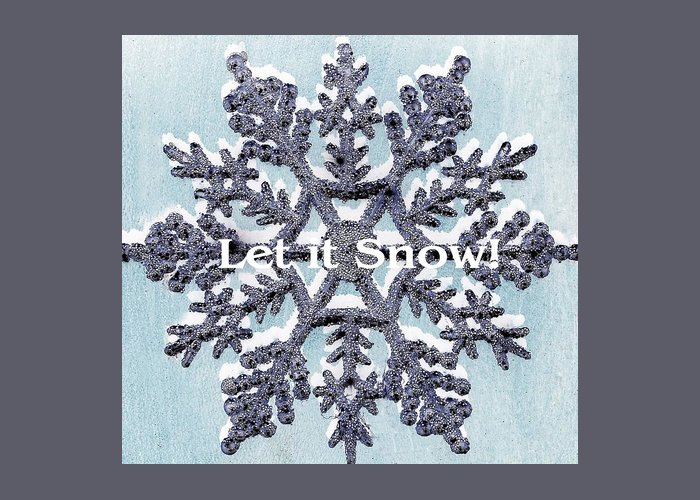 Christmas Greeting Card featuring the photograph Let It Snow 2 by Ellen O'Reilly