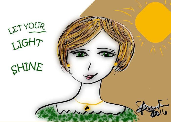 Inspire Greeting Card featuring the drawing Let Your Light Shine by Sharon Augustin