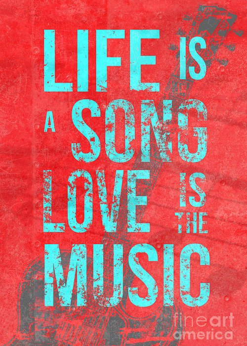 Design Greeting Card featuring the digital art Life Is A Song Love Is The Music 4 by Edward Fielding