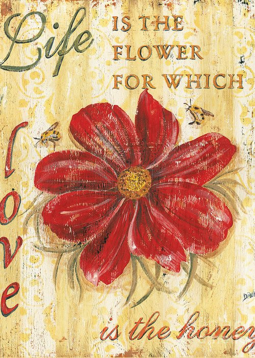 Flower Greeting Card featuring the painting Life Is The Flower by Debbie DeWitt