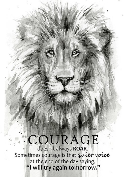 Lion Greeting Card featuring the painting Lion Courage Motivational Quote Watercolor Animal by Olga Shvartsur