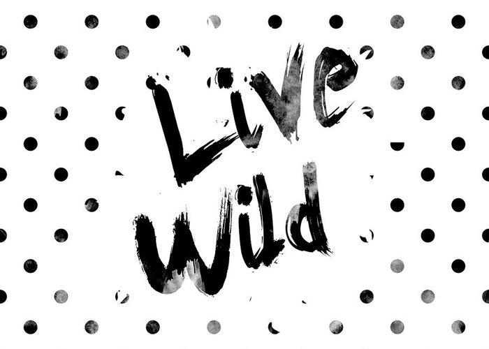 Live Wild Greeting Card featuring the digital art Live Wild by Pati Photography
