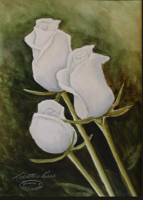 White Roses Original Watercolour Floral Greeting Card featuring the painting Lorettas Roses by Sharon Steinhaus