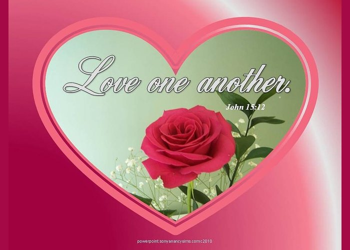 Love One Another; Bible Verse; Heart; Rose; Christian; Photo; Card; Poster; Pink; Red Rose; Valentines; John 15:12 Greeting Card featuring the digital art Love One Another Card by Sonya Nancy Capling-Bacle