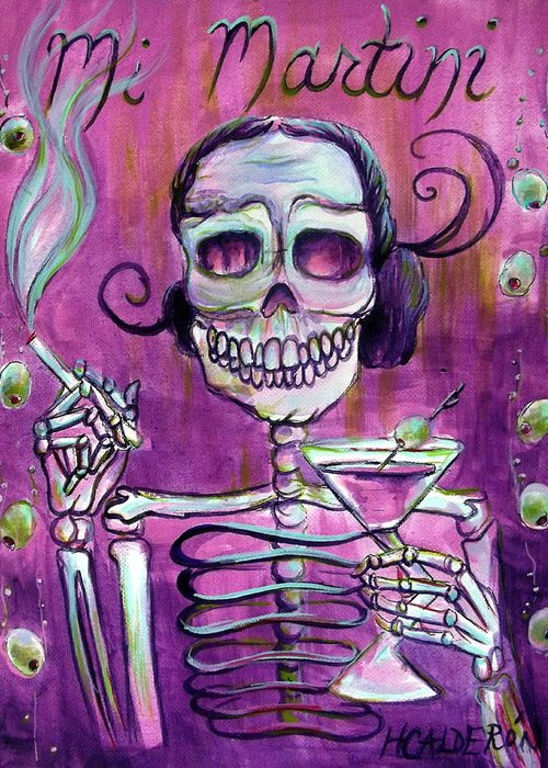 Day Of The Dead Greeting Card featuring the painting Mi Martini by Heather Calderon