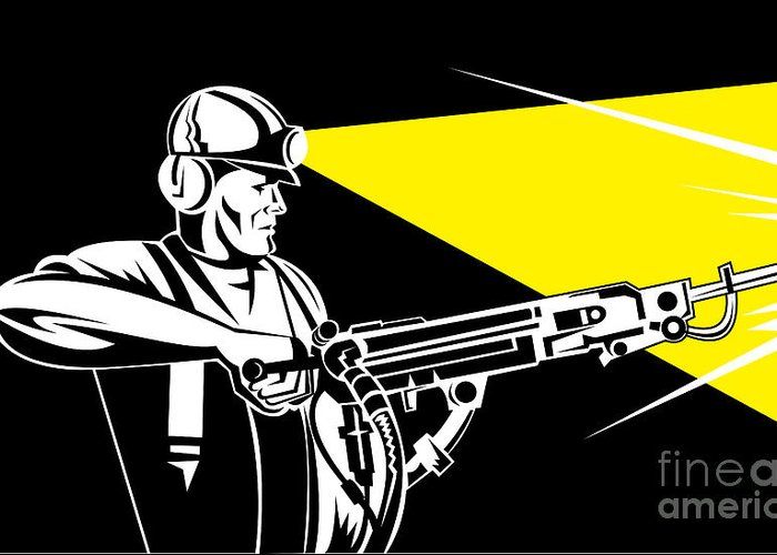 Illustration Greeting Card featuring the digital art Miner With Jack Leg Drill by Aloysius Patrimonio