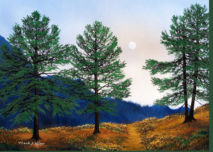 Greeting Card featuring the painting Mountain Pines by Frank Wilson