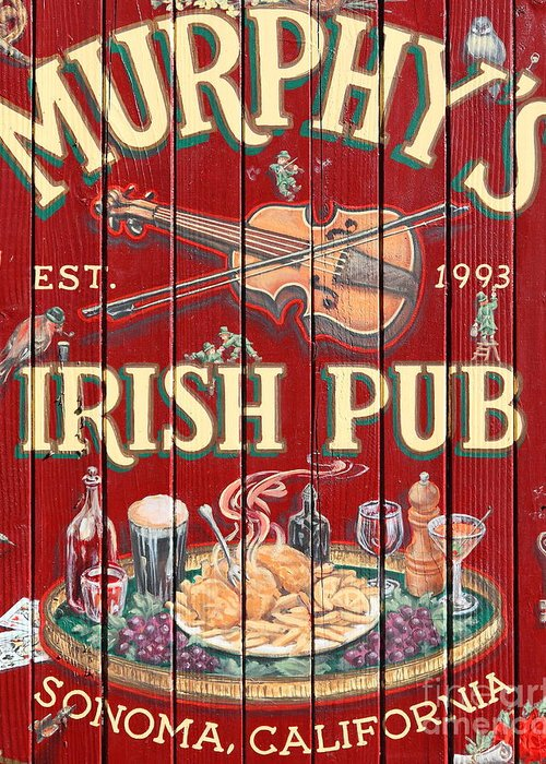 Murphys Irish Pub Greeting Card featuring the photograph Murphy's Irish Pub - Sonoma California - 5d19290 by Wingsdomain Art and Photography