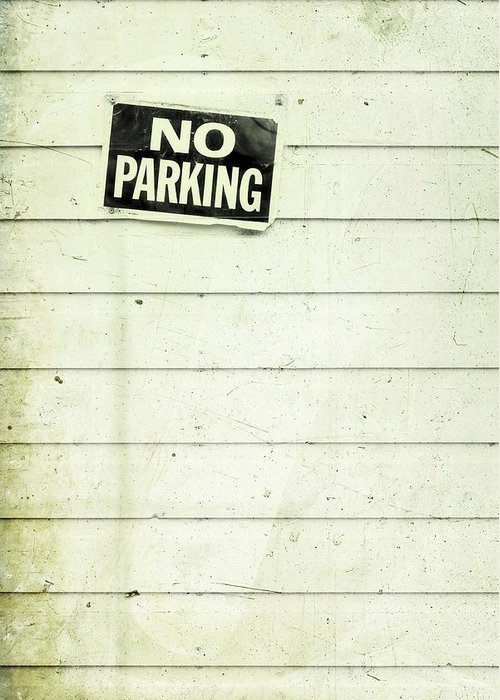 No Parking Greeting Card featuring the photograph No Parking by Priska Wettstein