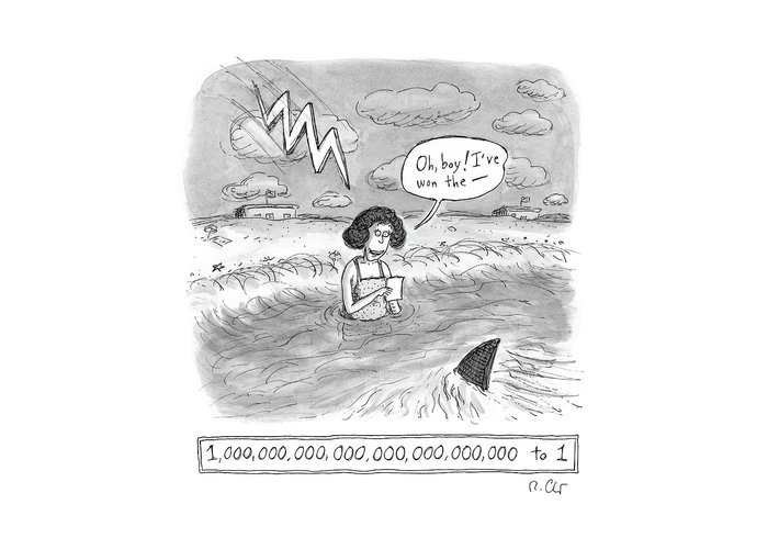 Woman Greeting Card featuring the drawing Oh boy I've won the - 1,000,000,000,000,000,000,000,000 to 1 by Roz Chast