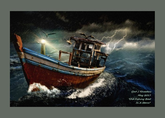 Boat Greeting Card featuring the painting Old Fishing Boat In A Storm L A by Gert J Rheeders