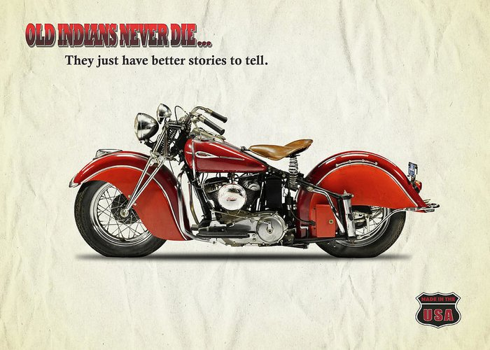 Indian Motorcycle Greeting Card featuring the photograph Old Indians Never Die by Mark Rogan