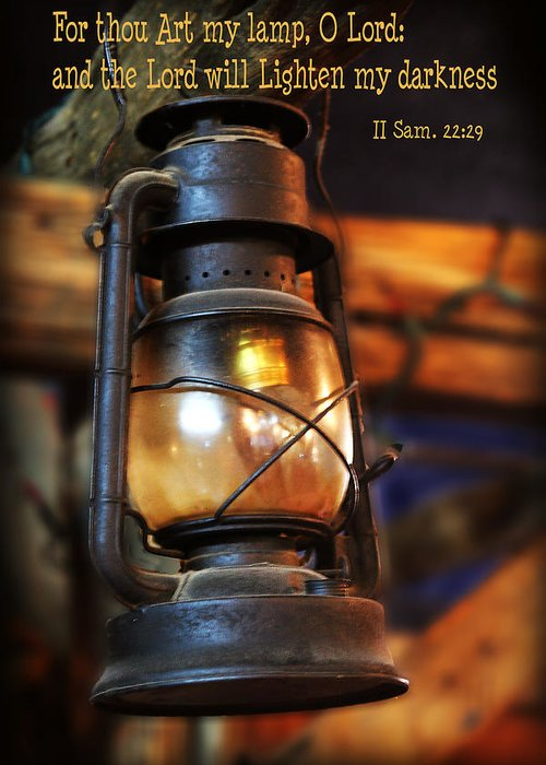 Scripture Greeting Card featuring the photograph Old Lantern Second Samuel 22 Vs 29 by Linda Phelps