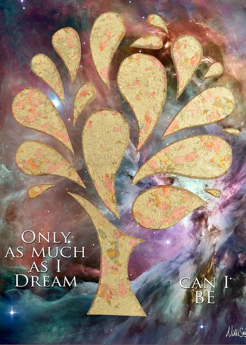 Poetry Greeting Card featuring the mixed media Only As Much As I Dream Can I Be by Nikki Smith