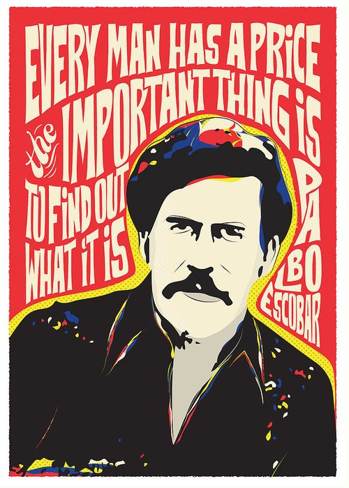 Museum Quality Pablo Escobar Art Fine Art America