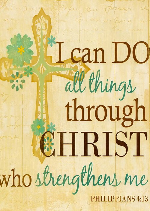 Philippians 4 13 i can do all things through christ greeting card philippians 413 greeting card featuring the painting philippians 4 13 i can do all m4hsunfo