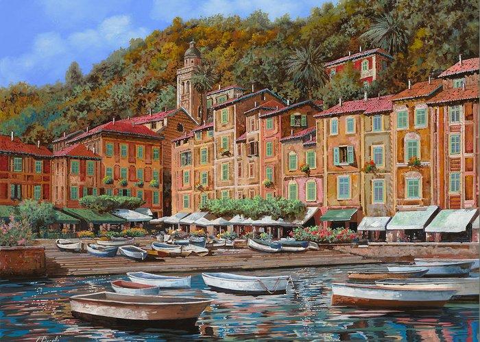 Portofino Greeting Card featuring the painting Portofino-la Piazzetta E Le Barche by Guido Borelli